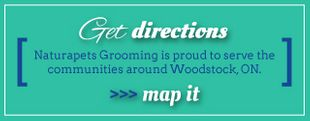 Get Directions - Naturapets Grooming is proud to serve the communities around Woodstock, ON. >>>Map It